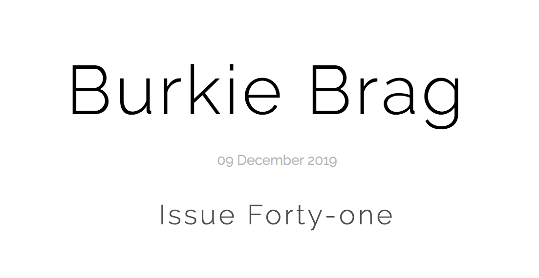 Title image of Burkie Brag Issue Forty-One